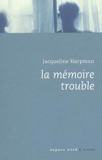 La mémoire trouble