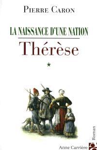 La naissance d'une nation. Volume 1, Thérèse