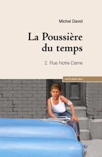 La poussière du temps. Volume 2, Rue Notre-Dame