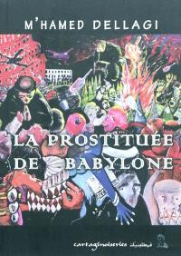 La prostituée de Babylone : roman historique