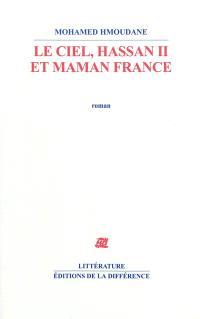 Le ciel, Hassan II et maman France