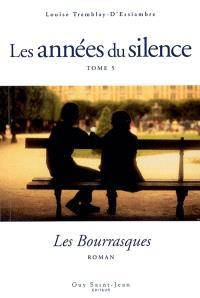 Les années du silence. Volume 5, Les bourrasques