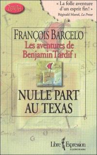 Les aventures de Benjamin Tardif. Volume 1, Nulle part au Texas