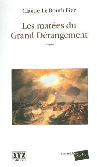 Les marées du Grand Dérangement  : roman