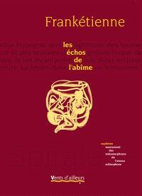 Spirale : les métamorphoses de l'oiseau schizophone. Volume 7, Les échos de l'abîme