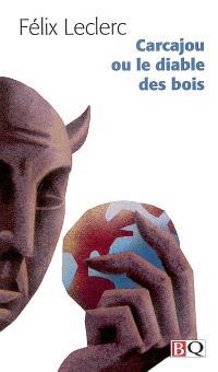 Carcajou, ou, Le diable des bois  : roman