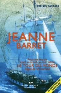 Jeanne Barret  : première femme ayant fait le tour du monde en bateau, déguisée en homme