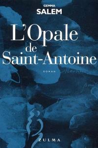 L'opale de Saint-Antoine