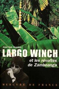 Largo Winch. Volume 5, Largo Winch et les révoltés de Zamboanga