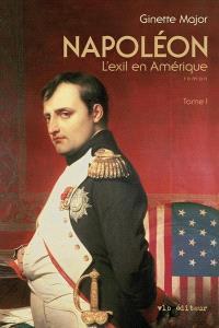 Napoléon, l'exil en Amérique. Volume 1, Le colonel Muiron