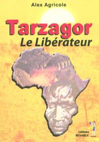 Tarzagor le libérateur