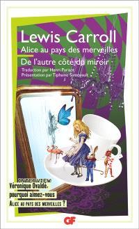 Alice au pays des merveilles; Suivi de De l'autre côté du miroir