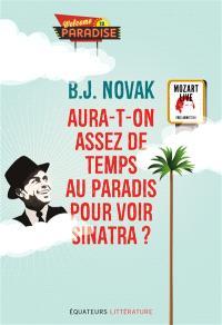 Aura-t-on assez de temps au paradis pour voir Sinatra ? : et autres histoires