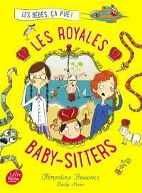 Les royales baby-sitters. Volume 1, Les bébés, ça pue