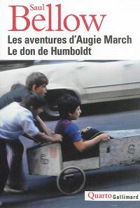 Les aventures d'Augie March; Le don de Humboldt