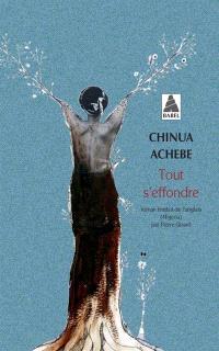 Chinua Achebe - Tout s'effondre
