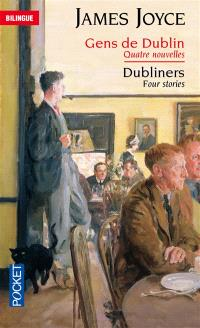Gens de Dublin : quatre nouvelles = Dubliners : four stories