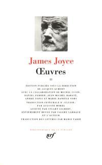 Oeuvres. Volume 2, Ulysse; Choix de lettres (1915-1932)