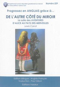 Progressez en anglais grâce à... De l'autre côté du miroir : la suite des Aventures d'Alice au pays des merveilles