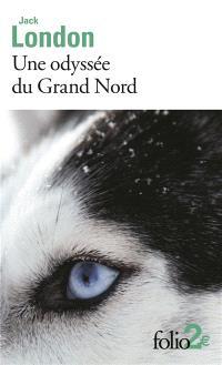 Une odyssée du Grand Nord (Unga); Précédé de Le silence blanc