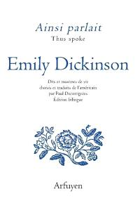 Ainsi parlait Emily Dickinson = Thus spoke Emily Dickinson