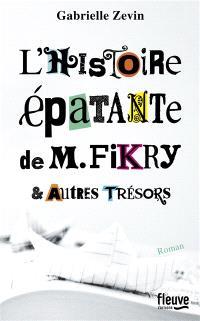 L'histoire épatante de M. Fikry : & autres trésors