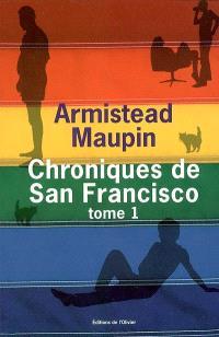 Chroniques de San Francisco. Volume 1