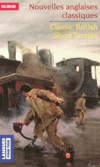 Nouvelles anglaises classiques = Classic British short stories