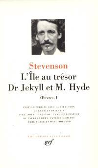 Oeuvres. Volume 1, L'île au trésor; Dr Jekyll et M. Hyde