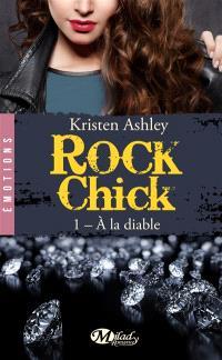 Rock chick. Volume 1, A la diable
