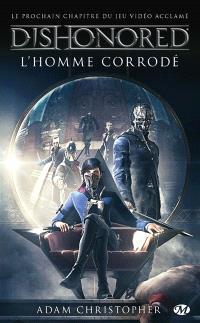 Dishonored. Volume 1, L'homme corrodé