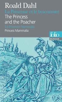 La Princesse et le braconnier; The Princess and the poacher; La Princesse Mammalia; Princess Mammalia