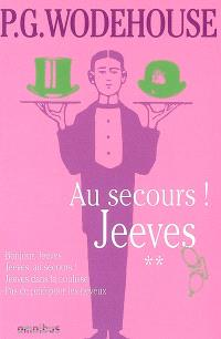 Jeeves. Volume 2, Au secours ! Jeeves