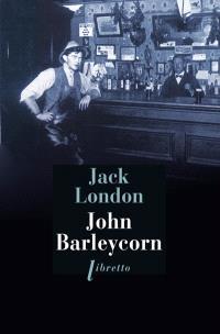 John Barleycorn : le cabaret de la dernière chance