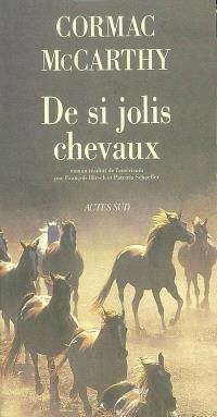 La trilogie des confins. Volume 1, De si jolis chevaux