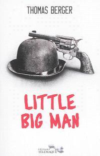 Little big man : mémoires d'un visage pâle