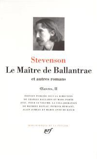 Oeuvres. Volume 2, Le maître de Ballantrae : et autres romans