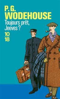Toujours prêt, Jeeves ?