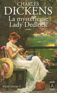 Bleak house. Volume 1, La mystérieuse lady Dedlock