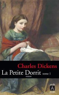 La petite Dorrit. Volume 1