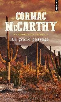 La trilogie des confins. Volume 2, Le grand passage