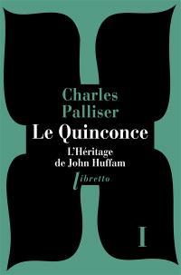 Le quinconce. Volume 1, L'héritage de John Huffam