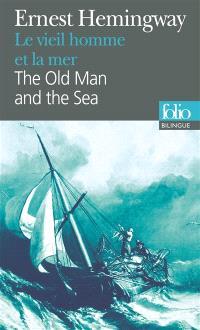 Le vieil homme et la mer = The old man and the sea
