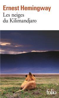 Les neiges du Kilimandjaro; Dix indiens : et autres nouvelles