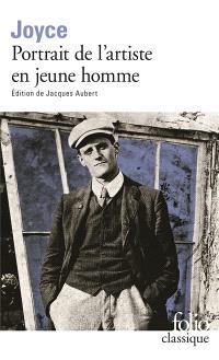 Portrait de l'artiste en jeune homme; Précédé de Portrait de l'artiste (1904)