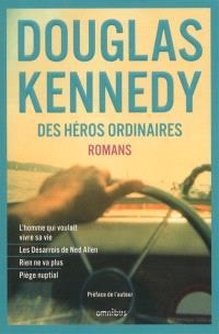 Des héros ordinaires : romans