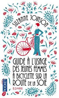 Guide à l'usage des jeunes filles à bicyclette sur la route de la soie