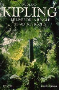 Le livre de la jungle : et autres récits