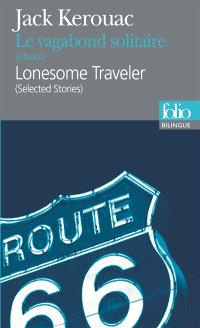 Le vagabond solitaire : choix = Lonesome traveler : selected stories