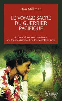 Le voyage sacré du guerrier pacifique : au coeur d'une forêt hawaïenne, une femme chamane livre les secrets de la vie